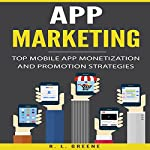 App Marketing: Top Mobile App Monetization and Promotion Strategies | R. L. Greene