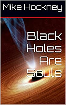 Black Holes Are Souls (The God Series Book 23) by [Hockney, Mike]
