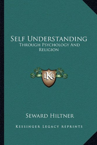 Self Understanding: Through Psychology And Religion