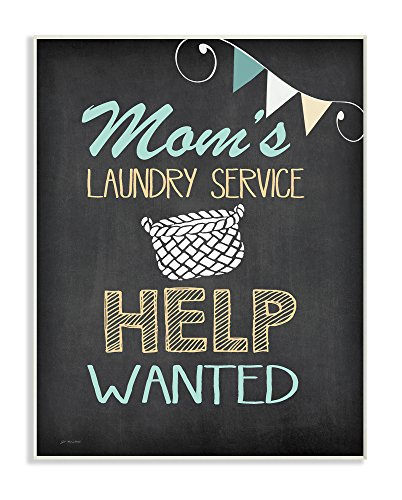 The Stupell Home Decor Collection Mom's Laundry Help Wanted