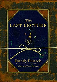 The Last Lecture by [Pausch, Randy, Jeffrey Zaslow]