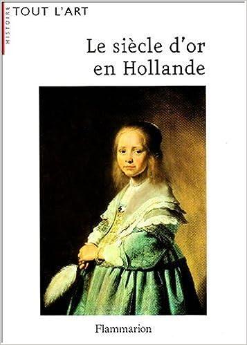 Le siècle d'or en Hollande pdf