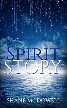 Spirit Story by [McDowell, Shane]
