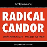 img - for Summary of Radical Candor by Kim Scott: Be a Kick-Ass Boss Without Losing Your Humanity book / textbook / text book