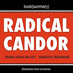 Summary of Radical Candor by Kim Scott