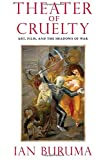 The Theater of Cruelty, Ian Buruma, 1590177770