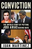img - for Conviction: The Untold Story of Putting Jodi Arias Behind Bars book / textbook / text book