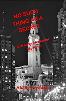 No Such Thing as a Secret: A Brandy Alexander Mystery (No Such Thing As...A Brandy Alexander Mystery Book 1) by [Fredman, Shelly]