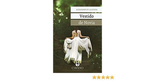Amazon.com: Vestido de Novia (Spanish Edition) eBook: Alejandro de la Cerda, Alejandro De La Cerda: Kindle Store