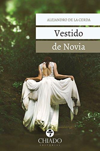 Vestido de Novia (Spanish Edition) by [Alejandro de la Cerda]