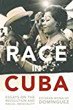 Race in Cuba: Essays on the Revolution and Racial