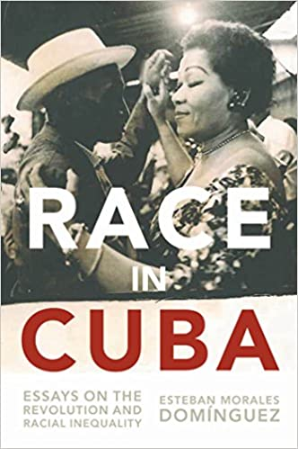 Race in Cuba  Essays on the Revolution and Racial Inequality  Gary     Amazon com