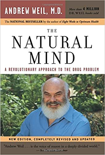 The Natural Mind: A Revolutionary Approach to the Drug Problem ...