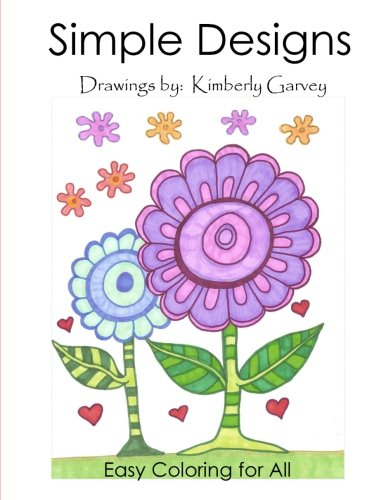Coloring Books for Seniors: Including Books for Dementia and Alzheimers - Simple Designs: A Laid Back Coloring Book