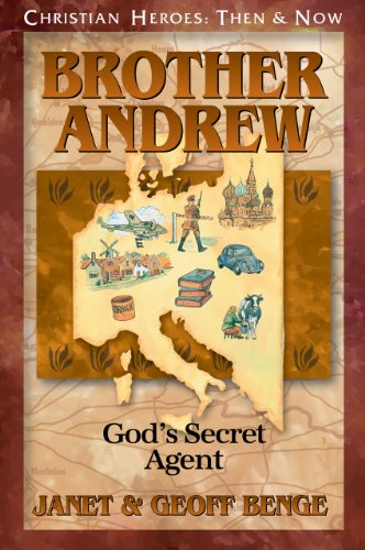 Brother Andrew: God's Secret Agent (Christian Heroes: Then & Now)