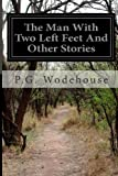 The Man with Two Left Feet and Other Stories, P. G. Wodehouse, 1497512239