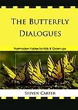 The Butterfly Dialogues, Steven Carter, 0761855769