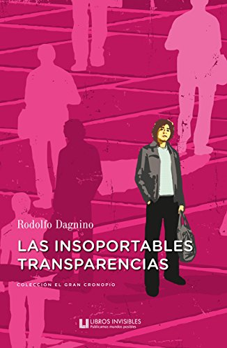 Las insoportables transparencias (Spanish Edition) by [Dagnino, Rodolfo]