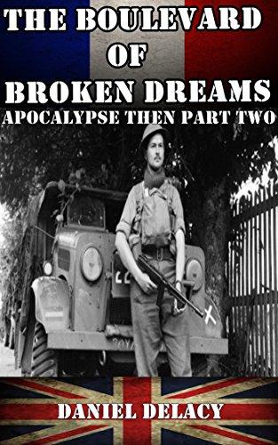 The Boulevard of Broken Dreams: Apocalypse Then Part Two