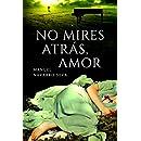No mires atrás, amor (Spanish Edition)
