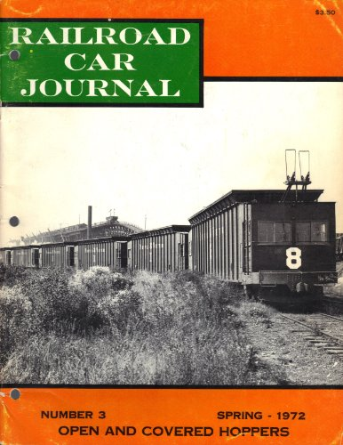 Railroad Car Journal (Open and Covered Hoppers, Number 3, Spring 1972)
