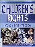 Children's Rights : Policy and Practice, Pardeck, John T., 0789010615