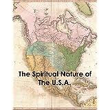 The Spiritual Nature of The U.S.A.