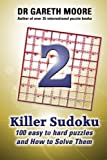 img - for Killer Sudoku 2: 100 Easy to Hard Puzzles and How To Solve Them book / textbook / text book