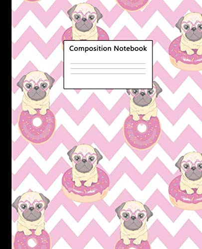 Composition Notebook: Cute Wide Ruled Paper Notebook Journal | Nifty Baby Pink Pug & Donut Wide Blank Lined Workbook for Teens Kids Students Girls for Home School College for Writing Notes.