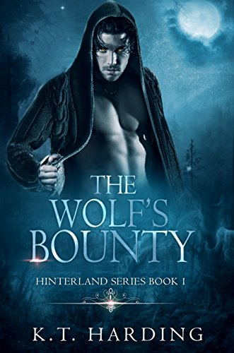 Hinterland Series Book 1: The Wolf's Bounty by [Harding, K.T.]