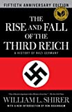 The Rise and Fall of the Third Reich: A History of Nazi Germany by Shirer, William L. 50 Anv Edition (10/11/2011)