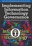 Implementing Information Technology Governance, Wim Van Grembergen and Steven De Haes, 1599049244