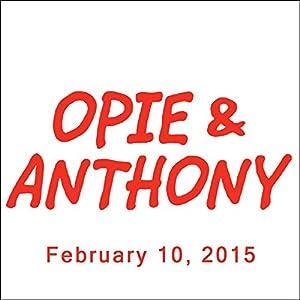 Opie & Anthony, Dan Soder, February 10, 2015 Radio/TV Program