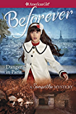 Danger in Paris:  A Samantha Mystery (American Girl Beforever Mysteries)