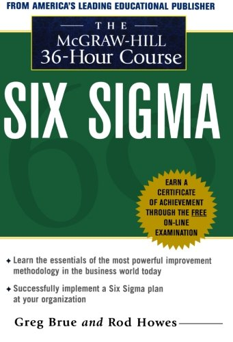 Six Sigma : The Mcgraw-Hill 36 Hour Course