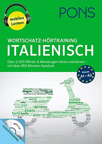 PONS Wortschatz-Hörtraining Italienisch: Über 2.000 Wörter & Wendungen hören und lernen - mit über 450 Minuten Spielzeit (PONS mobil Wortschatztraining / Einfach zuhören und nachsprechen)