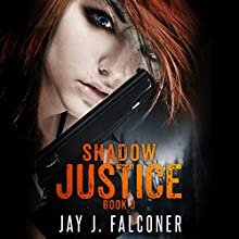 Shadow Justice: Time Jumper Series, Book 3 Audiobook by Jay J. Falconer Narrated by Gary Tiedemann