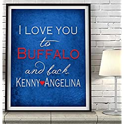 """I Love You to Buffalo and Back"" ART PRINT, Customized & Personalized UNFRAMED, Wedding gift, Valentines day gift, Christmas gift, Father's day gift, All Sizes"
