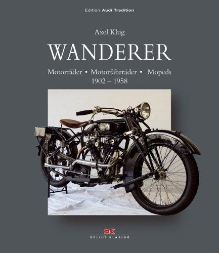 Wanderer: Motorräder - Motorfahrräder - Mopeds, 1902-1958