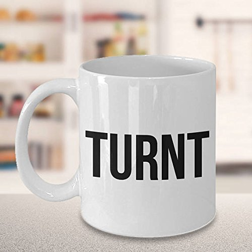 Turnt Mug - Funny Coffee Mugs - Sarcastic Coffee Mugs - All the Way Turnt Up - Turnt Tea Mug - Coworker Gifts Funny Gag Gifts - Gift for Friend (City Of Oakland Park Halloween)