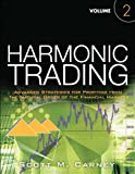 Harmonic Trading, Volume Two: Advanced Strategies for Profiting from the Natural Order of the Financial Markets: 2