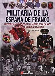 Militaria de la España de Franco: Uniformes, divisas y