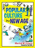 Popular Culture in a New Age, Marshall William Fishwick, 0789012987