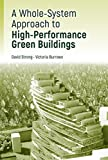 img - for A Whole-System Approach to High-Performance Green Buildings book / textbook / text book
