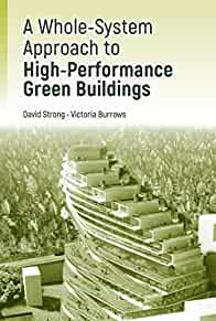 A whole-system approach to high-performance green buildings /