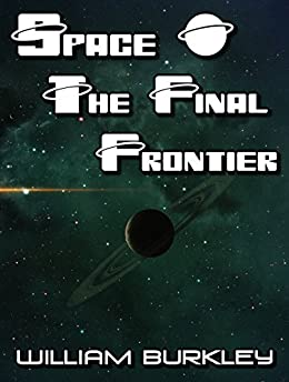 Space: The Final Frontier (A Photographic Journey)