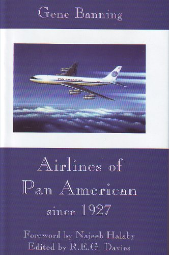 Airlines of Pan American since 1927: Its airlines, its people, and its aircraft