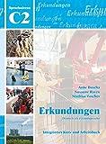 Erkundungen: Erkundungen C2 - Kurs- und Arbeitsbuch mit CD