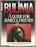 Bulimia : A Guide for Family and Friends, Sherman, Roberta T. and Thompson, Ron A., 0669245038