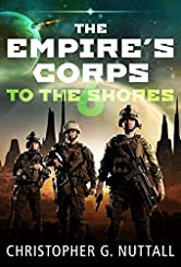To The Shores ... (The Empire's Corps Book 6)